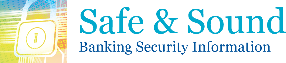 Safe & Sound - Banking Security Information