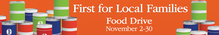 First for Local Families Food Drive November 2- 30