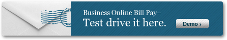 Business Online Bill Pay - Test drive it here.
