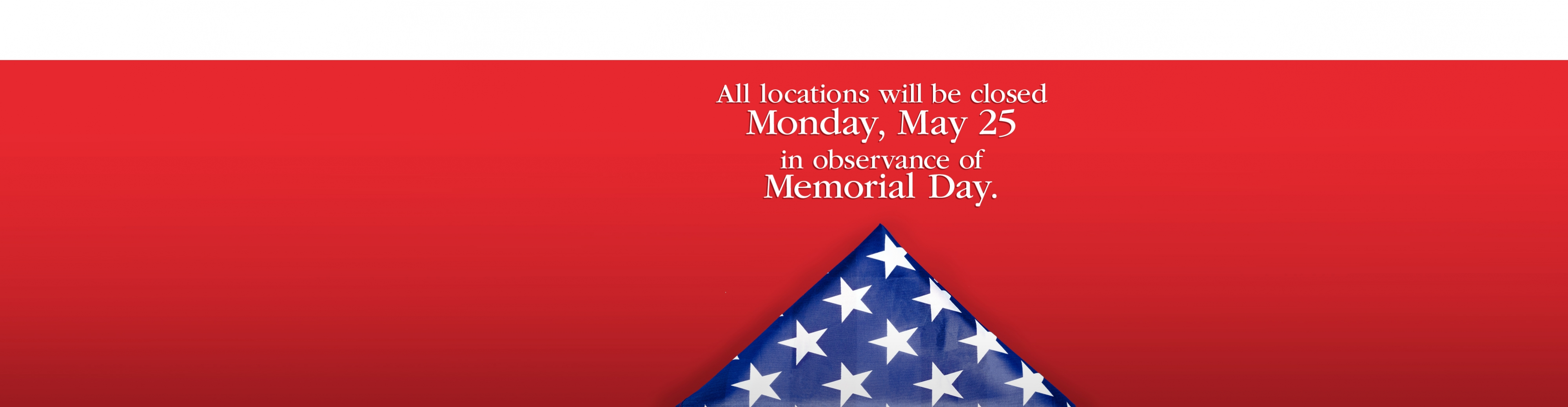 Observing Memorial Day.  In observance of Memorial Day, The First will be closed Monday, May 27.