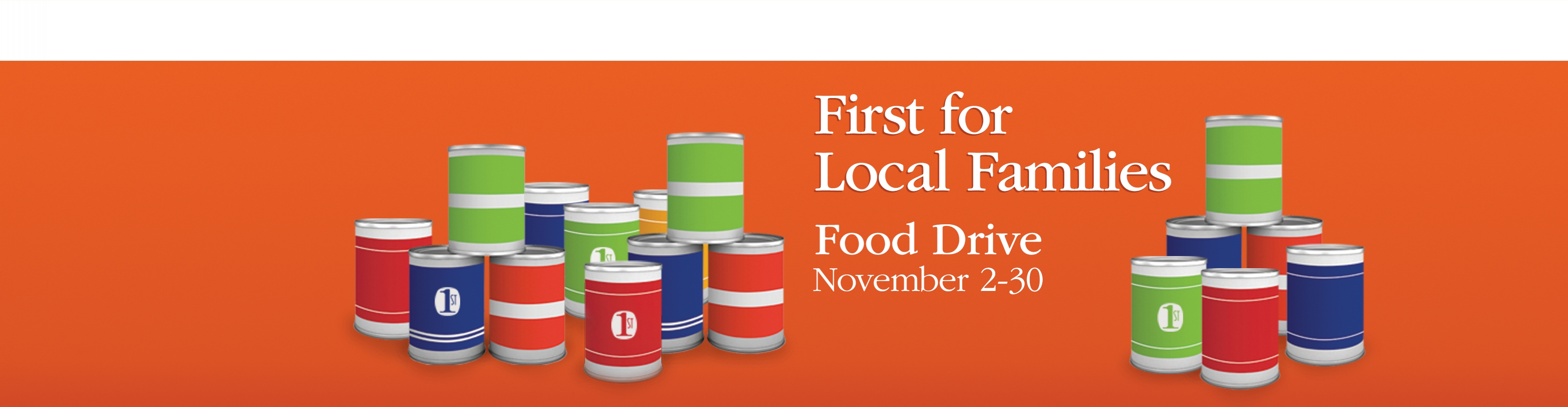 First for local families.  Food Drive November 1-29